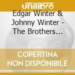 The brothers winter cd musicale di John Edgar & winter