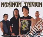 Trivium - Maximum Trivium cd musicale di Trivium