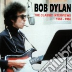 Bob Dylan - Classic Interview Vol.1 cd musicale di Bob Dylan