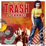 The roots of trash & garage cd musicale di Artisti Vari