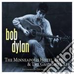 Bob Dylan - The Minneapolis Hotel Tape & Gaslight cd musicale di Bob Dylan