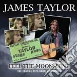 James Taylor - Feel The Moonshine cd musicale di James Taylor