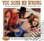 You done me wrong cd musicale