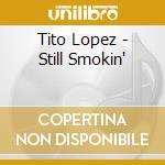 Stillsmokin cd musicale di Tito combo Lopez