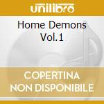 HOME DEMONS VOL.1                         cd musicale di Kevin Tihista