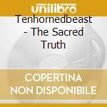 Tenhornedbeast - The Sacred Truth cd musicale di TENHORNEDBEAST