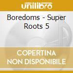 CD - BOREDOMS - Super Roots 5 cd musicale di BOREDOMS