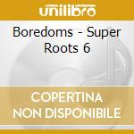 CD - BOREDOMS - Super Roots 6 cd musicale di BOREDOMS