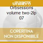 Orbsessions volume two-2lp 07 cd musicale di ORB