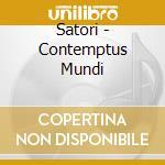 Satori - Contemptus Mundi cd musicale di SATORI