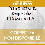 Shall i d.dig cd musicale di PAN SONIC HAINO KEIJI
