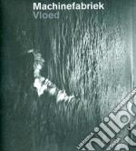 Machinefabriek - Vloed cd musicale di MACHINEFABRIEK
