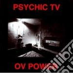Psychic Tv - Ov Power cd musicale di Tv Psychic