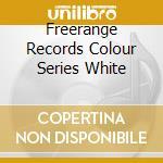 Freerange Records Colour Series White cd musicale di Artisti Vari