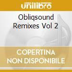 Obliq sound remixes vol.2 cd musicale di Artisti Vari