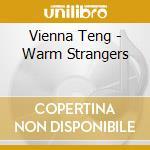 WARM STRANGERS cd musicale di TENG VIENNA