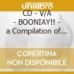CD - V/A - BOONIAY!! - a Compilation of West AfRICA cd musicale di ARTISTI VARI