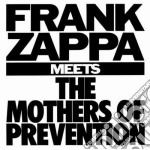 Frank Zappa - Meets The Mothers Of Prevention cd musicale di Frank Zappa