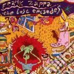 Frank Zappa - The Lost Episodes cd musicale di Frank Zappa