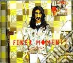 Finer moments cd musicale di Frank Zappa