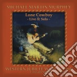 Lone cowboy-live and... cd musicale di Murphey michael martin