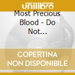 Most Precious Blood - Do Not Resuscitate cd musicale di Most precious blood