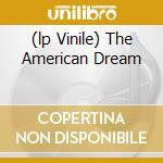 (LP VINILE) THE AMERICAN DREAM                        lp vinile di WALLS OF JERICHO