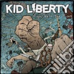 Kid Liberty - Fight With Your Fists cd musicale di Liberty Kid