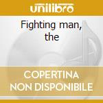 Fighting man, the cd musicale