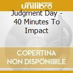 40 minutes to impact cd musicale