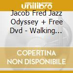Jacob Fred Jazz Odyssey + Free Dvd - Walking With Giants cd musicale di Jacob fred jazz odys