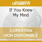 IF YOU KNEW MY MIND cd musicale di CAPPS GRAYSON