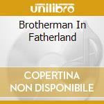 BROTHERMAN IN FATHERLAND cd musicale di RAHSAAN ROLAND KIRK