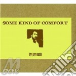 Jay Nash - Some Kinf Of Comfort cd musicale di Nash Jay