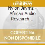 African audio research vol.1 cd musicale di Nylon Jaymz