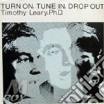 Timothy Leary - Turn On Tune It Drop Out cd musicale di LEARY TIMOTHY