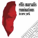 Ellis Marsalis - Ruminations In New York cd musicale di Ellis Marsalis