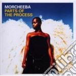 Morcheeba - Parts Of The Process cd musicale di MORCHEEBA