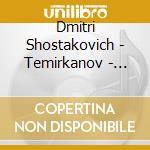 Shostakovich - Temirkanov - Sinfonie Nn. 5 & 6 cd musicale di SHOSTAKOVICH\TEMIRKA