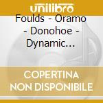 Foulds - Oramo - Donohoe - Dynamic Triptych - Music Pictures - Avril Evening cd musicale di FOULDS\ORAMO - DONOH