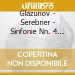 Glazunov - Serebrier - Sinfonie Nn. 4 & 7 cd musicale di GLAZUNOV\SEREBRIER