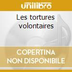 Les tortures volontaires cd musicale