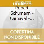 Schumann - Aimard - Carnaval - Studio Sinfonico cd musicale di SCHUMANN\AIMARD