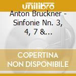 Sinfonie di bruckner nn. 3, 4, 7 & 8 cd musicale di Bruckner\harnoncourt