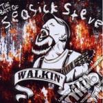 Seasick Steve - Walkin' Man - The Best Of cd musicale di Steve Seasick