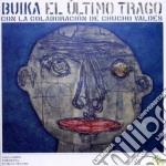Buika & Valdez Chucho - El Ultimo Trago cd musicale di BUIKA & VALDEZ CHUCHO