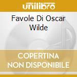 FAVOLE DI OSCAR WILDE                     cd musicale di Wiseman\marriner-fry