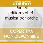 Purcell edition vol. 4: musica per orche cd musicale di PURCELL\HARNONCOURT-