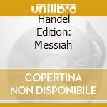 HANDEL EDITION: MESSIAH                   cd musicale di Handel\leppard - pal