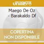 Maego De Oz - Barakaldo Df cd musicale di MAGO DE OZ